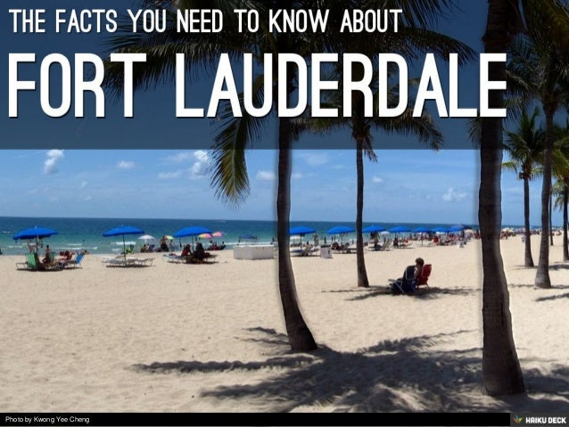 fort lauderdale <br>the Facts YoU need to know about<br>