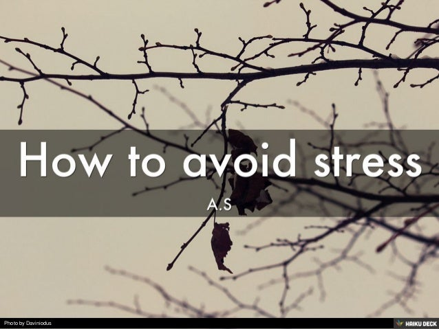 How to avoid stress <br>A.S<br>