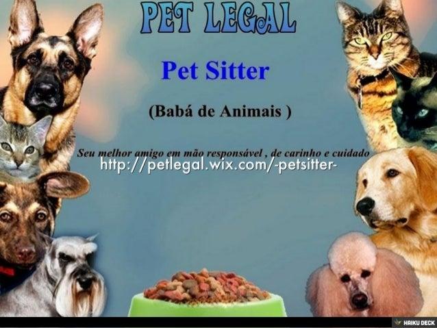 http://petlegal.wix.com/-petsitter-<br>