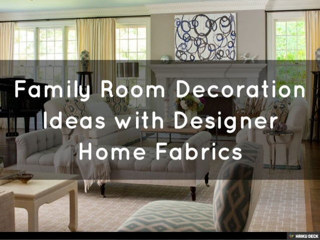 designer home fabrics. Designer Home Fabrics Inspired Create your own Haiku Deck presentation on  SlideShare family room decoration ideas with designer home fabrics 1 638 jpg cb The Best 100 Image Collections nickbarron co