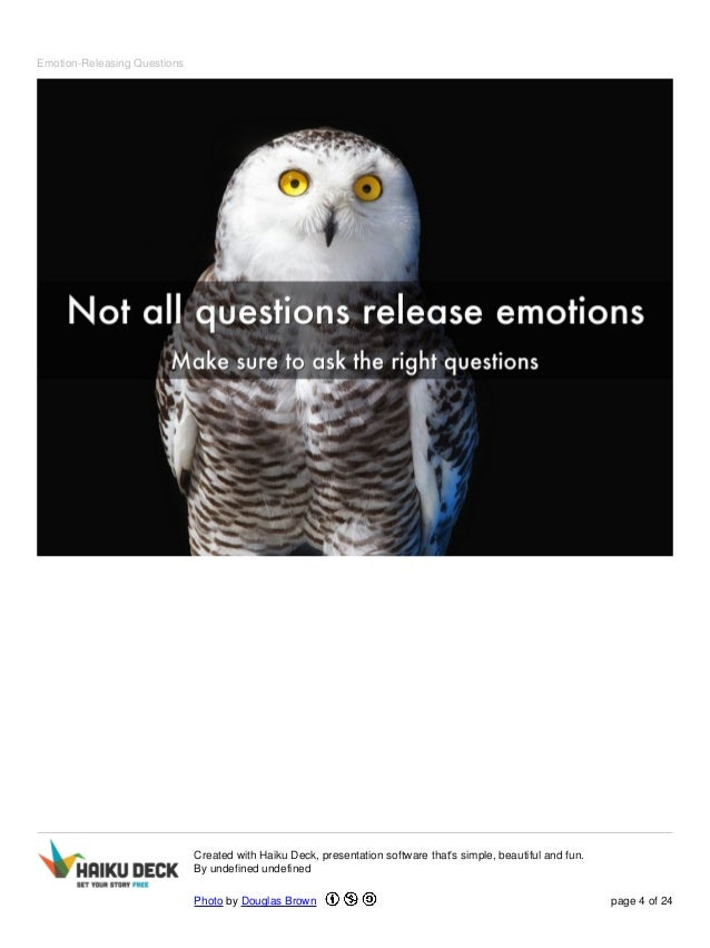 Emotion-Releasing Questions  Created with Haiku Deck, presentation software that's simple, beautiful and fun.  By undefine...