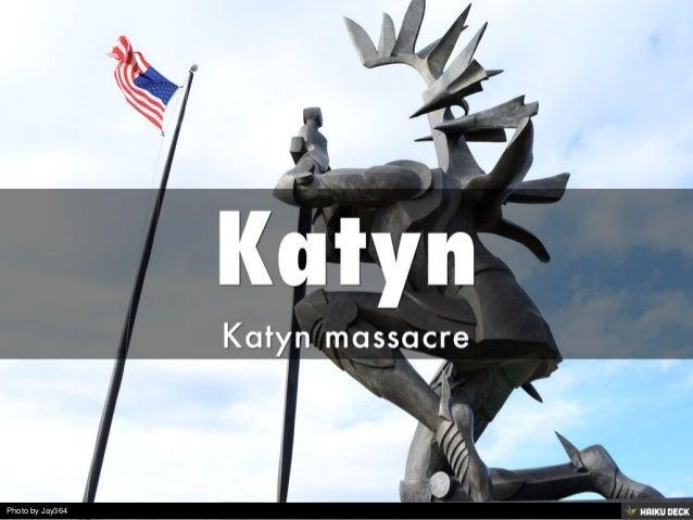 Katyn <br>Katyn massacre<br>