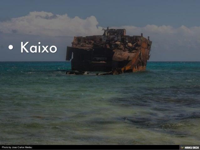 (No header)  <br>• Kaixo<br>