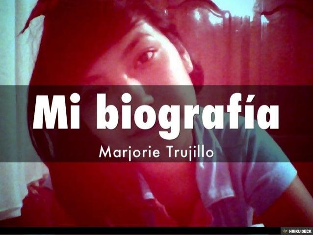 Mi biografía <br>Marjorie Trujillo<br>