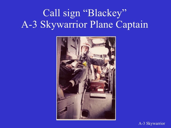 "Call sign ""Blackey"" A-3 Skywarrior Plane Captain"