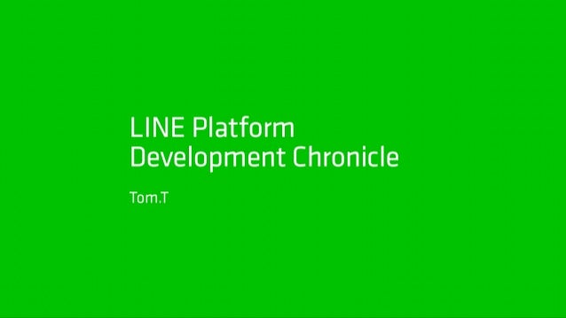 LINE Platform Development Chronicle
