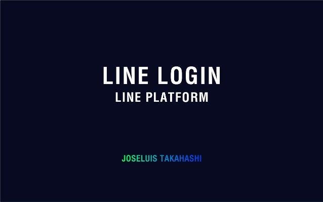 1 What is LINE Login? 2 LINE Login Roadmap