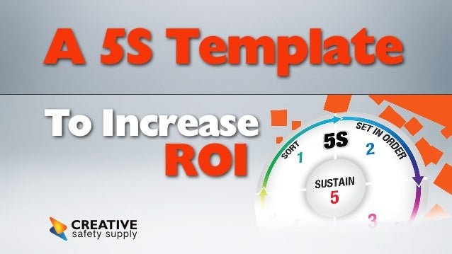 A 5S Template To Increase  ROI