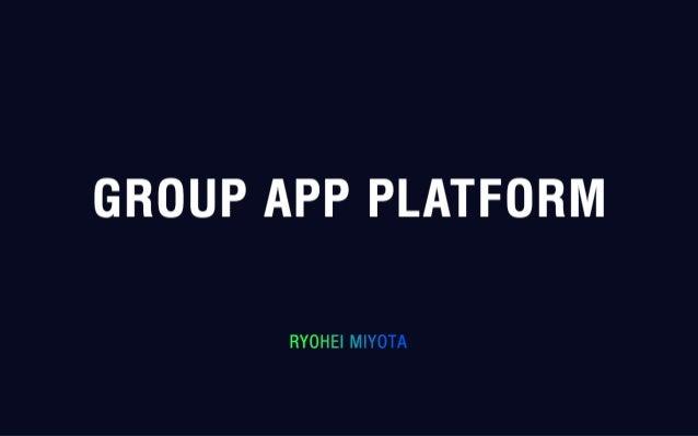 Why Group? CONTENTS PLATFORM LIFE PLATFORM MESSENGER PLATFORM