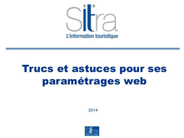 Trucs et astuces pour ses paramétrages web 2014