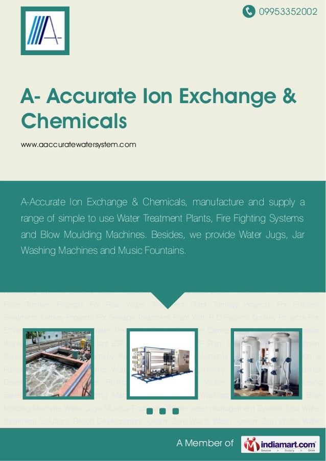 09953352002A Member ofA- Accurate Ion Exchange &Chemicalswww.aaccuratewatersystem.comWater Treatment Plants Reverse Osmosi...