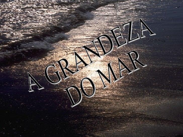 A GRANDEZA DO MAR