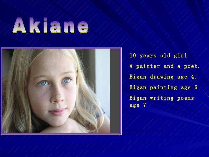 Akiane 10 years old girl A painter and a poet. Bigan drawing age 4. Bigan painting age 6 Bigan writing poems age 7