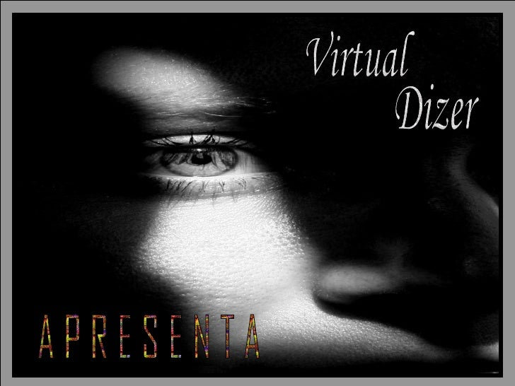 Virtual Dizer A P R E S E N T A