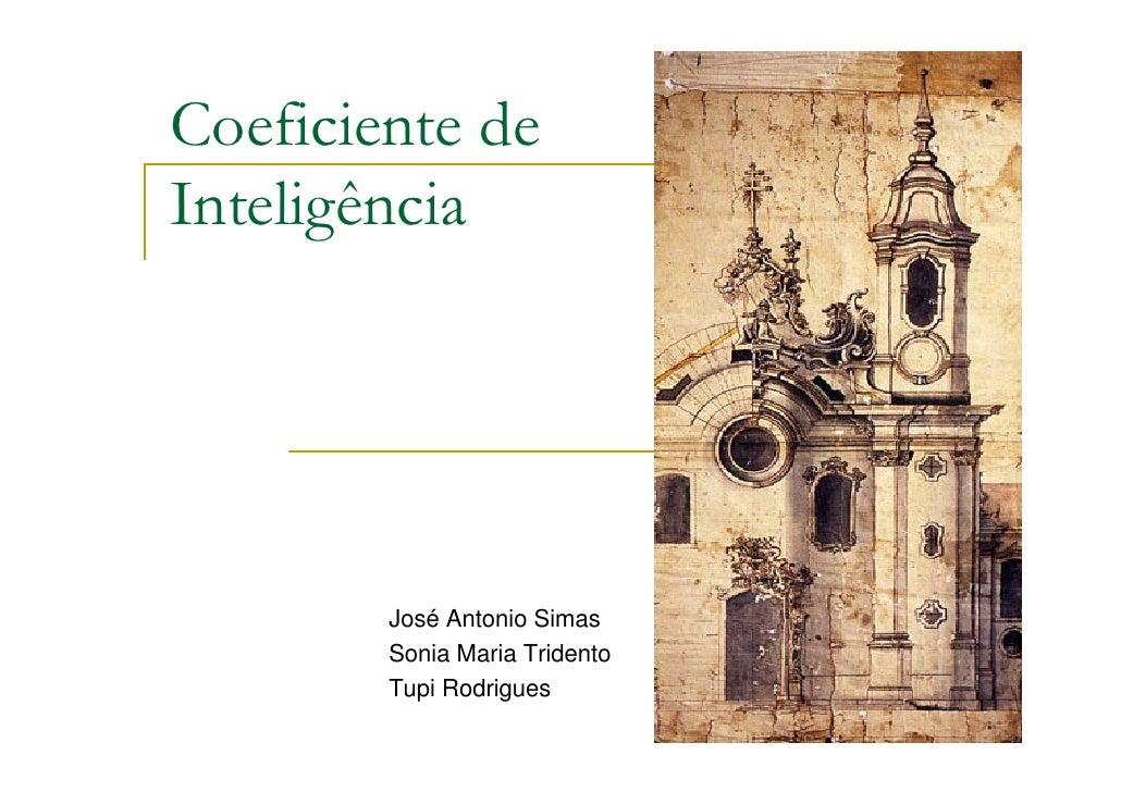 Coeficiente de Inteligência             José Antonio Simas         Sonia Maria Tridento         Tupi Rodrigues