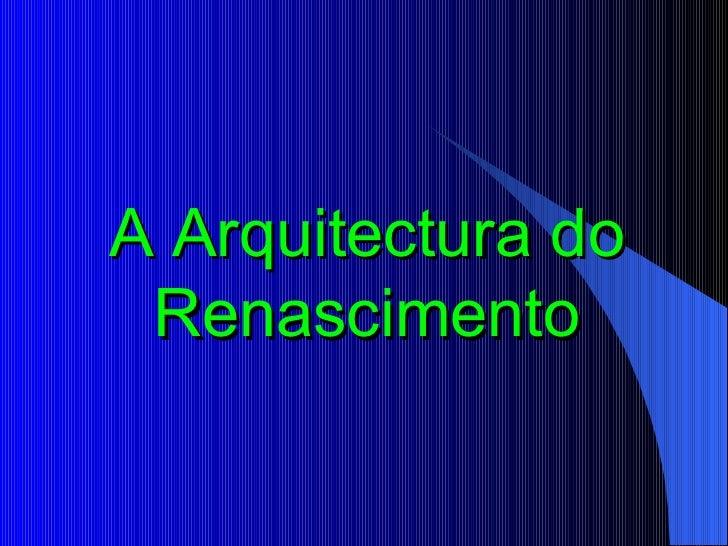 A Arquitectura do Renascimento