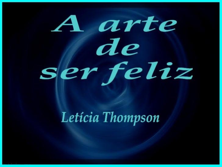 A arte de ser feliz Letícia Thompson