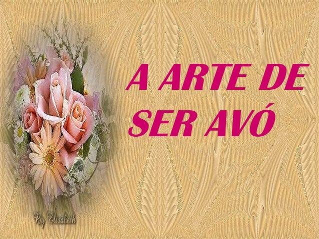 A ARTE DESER AVÓ
