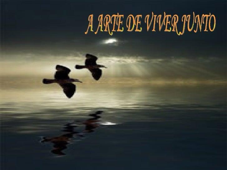A ARTE DE VIVER JUNTO