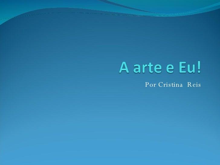 Por Cristina  Reis