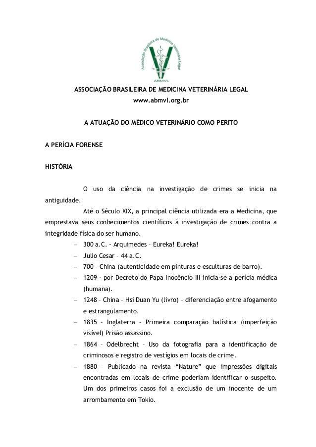 ASSOCIAÇÃO BRASILEIRA DE MEDICINA VETERINÁRIA LEGALwww.abmvl.org.brA ATUAÇÃO DO MÉDICO VETERINÁRIO COMO PERITOA PERÍCIA FO...