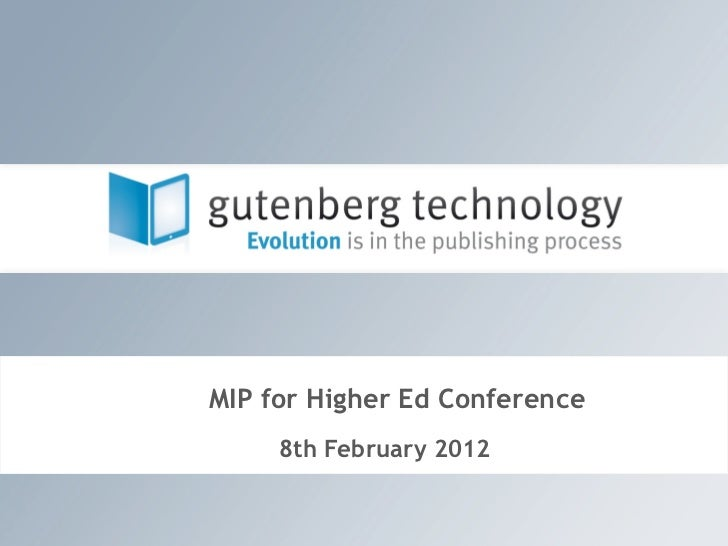 MIP for Higher Ed Conference     8th February 2012