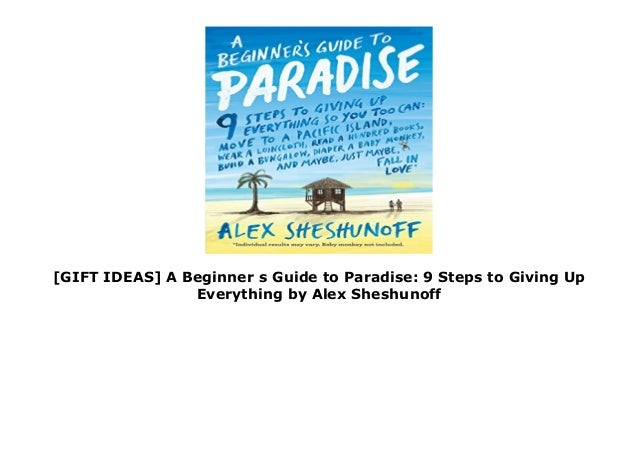 9 Steps to Giving Up Everything A Beginners Guide to Paradise
