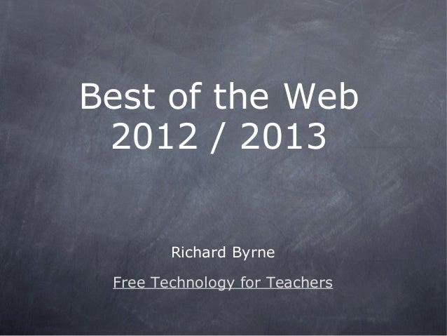 Best of the Web 2012 / 2013        Richard Byrne Free Technology for Teachers