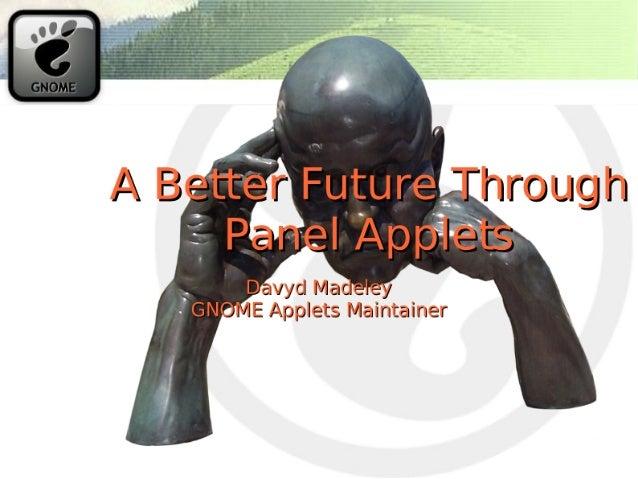 A Better Future Through Panel Applets