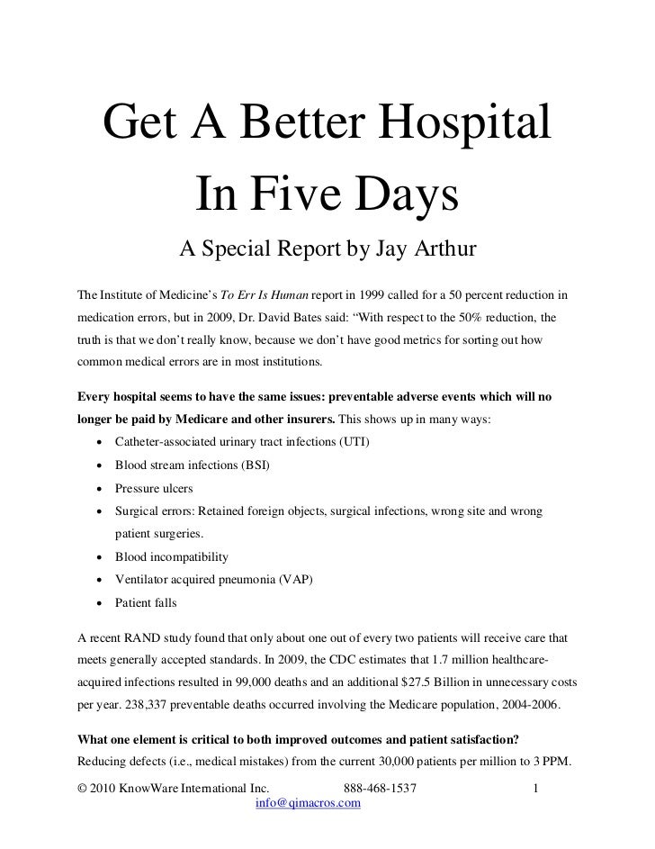 Get A Better Hospital           In Five Days                       A Special Report by Jay ArthurThe Institute of Medicine...