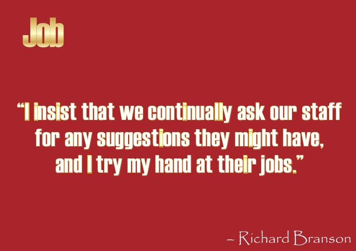"""Job """"I insist that we continually ask our staff    for any suggestions they might have,       and I try my hand at their j..."""