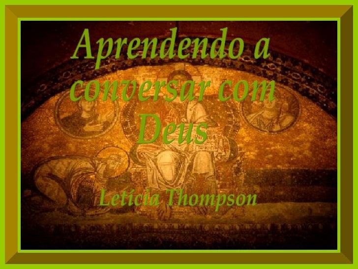 Aprendendo a conversar com Deus Letícia Thompson