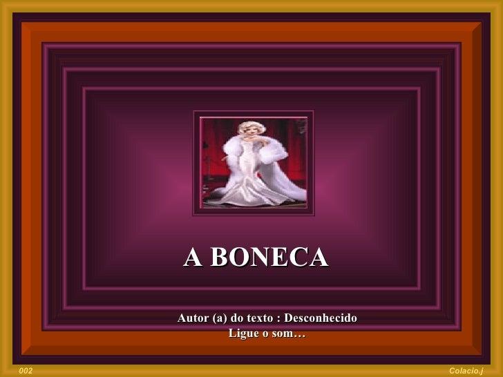 A BONECA   Autor (a) do texto : Desconhecido Ligue o som… Colacio.j 002