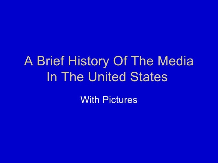 A Brief History Of The Media In The United States  With Pictures