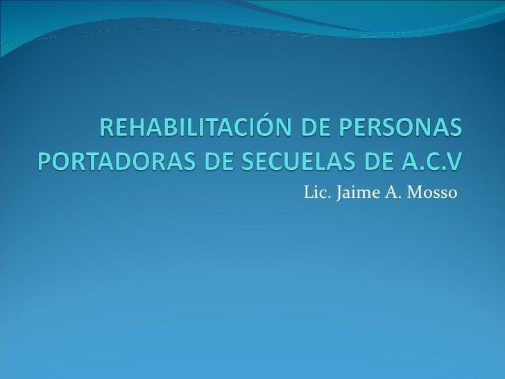 Lic. Jaime A. Mosso