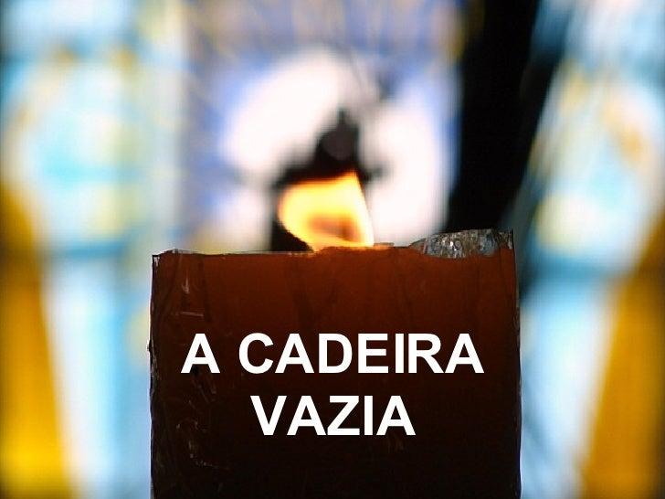 A CADEIRA VAZIA
