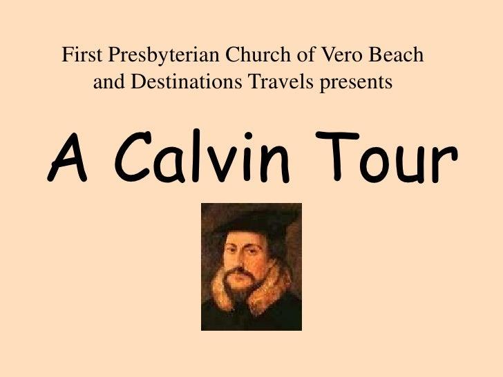 A Calvin Tour<br />First Presbyterian Church of Vero Beach and Destinations Travels presents<br />