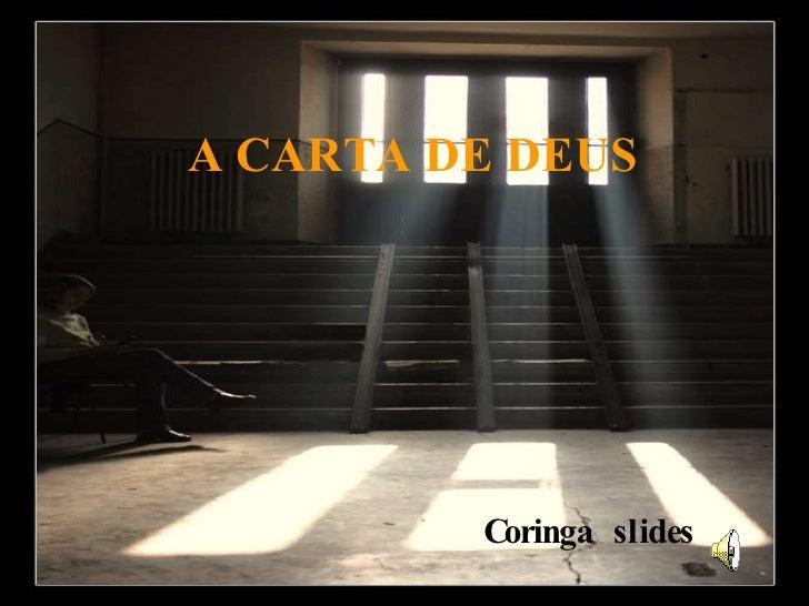 A CARTA DE DEUS   Coringa  slides