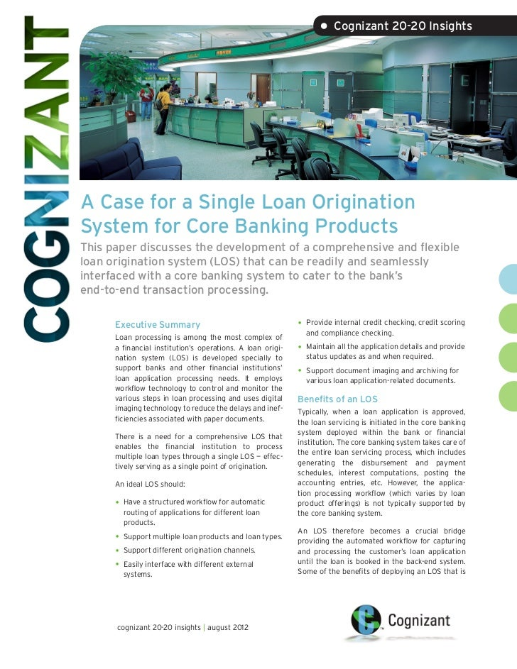 • Cognizant 20-20 InsightsA Case for a Single Loan OriginationSystem for Core Banking ProductsThis paper discusses the dev...