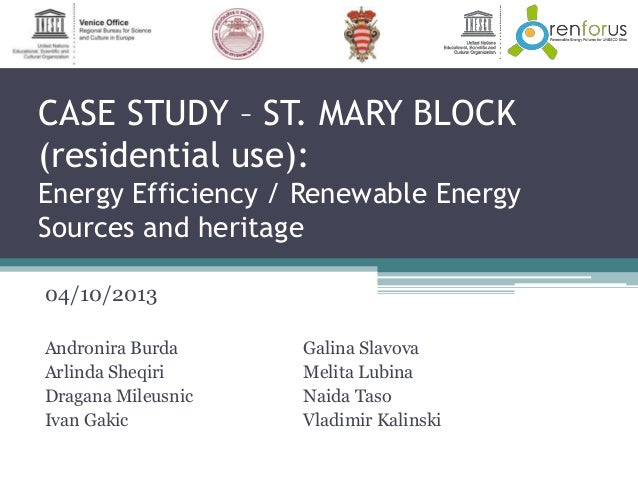 CASE STUDY – ST. MARY BLOCK (residential use): Energy Efficiency / Renewable Energy Sources and heritage 04/10/2013 Andron...