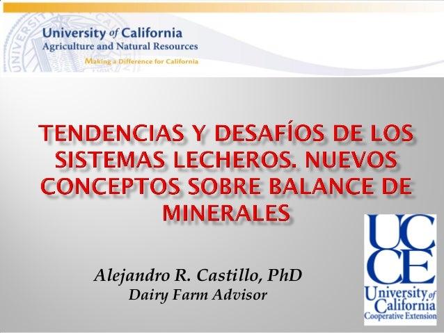 Alejandro R. Castillo, PhD    Dairy Farm Advisor