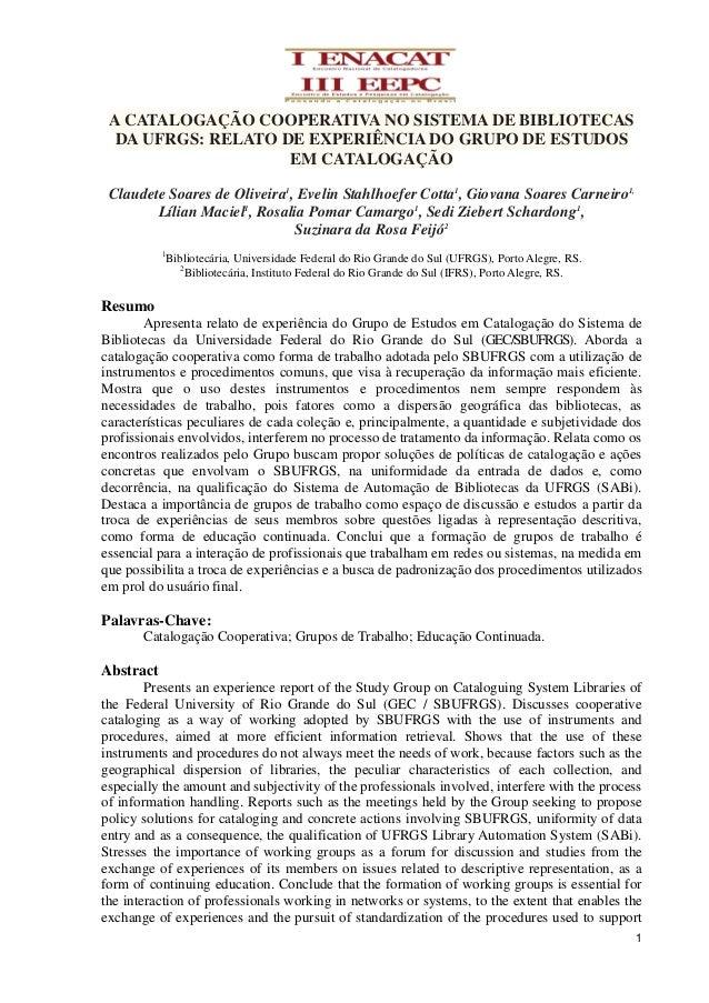 A CATALOGAÇÃO COOPERATIVA NO SISTEMA DE BIBLIOTECAS  DA UFRGS: RELATO DE EXPERIÊNCIA DO GRUPO DE ESTUDOS                  ...