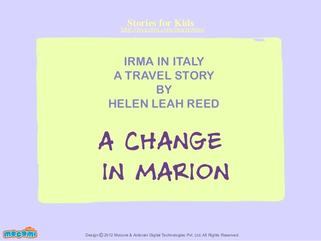 Stories for Kids  http://mocomi.com/fun/stories/  IRMA IN ITALY A TRAVEL STORY BY HELEN LEAH REED  A CHANGE IN MARION F UN...