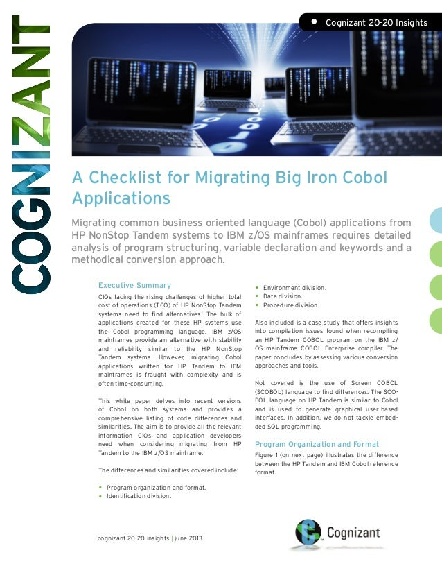 A Checklist for Migrating Big Iron Cobol Applications Migrating common business oriented language (Cobol) applications fro...