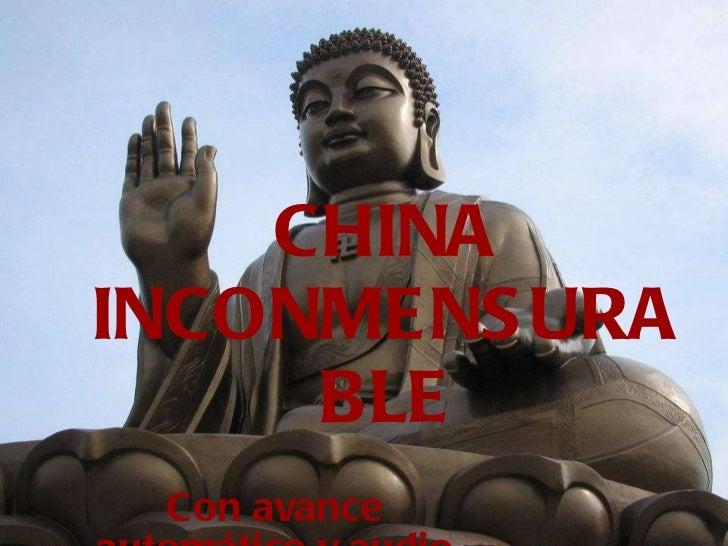 CHINA INCONMENSURABLE Con avance automático y audio