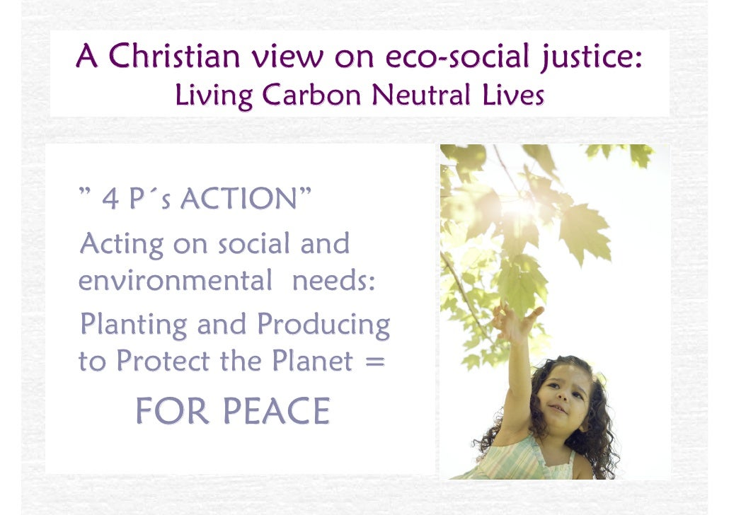 """A Christian view on eco-social justice:        Living Carbon Neutral Lives   """" 4 P´s ACTION"""" Acting on social and environm..."""
