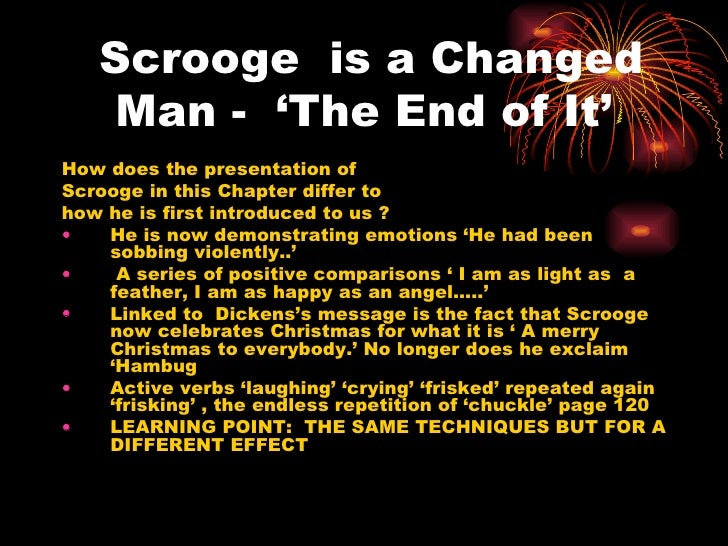 how does scrooge change in a christmas carol essay How is this idea explored in a christmas carol ebenezer scrooge, opposes christmas and all his lonely grave that he decides to change' scrooge.