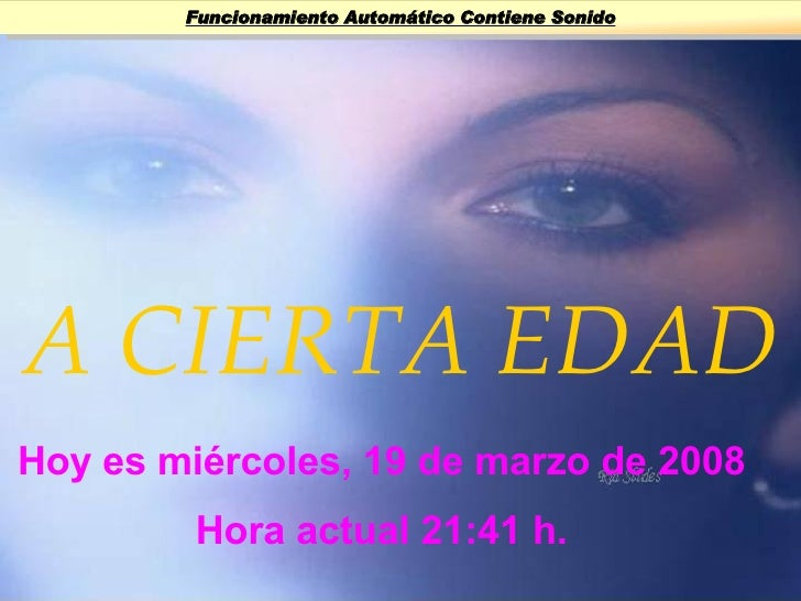 A CIERTA EDAD Hoy es  martes, 2 de junio de 2009 Hora actual  11:15  h. Funcionamiento Automático Contiene Sonido