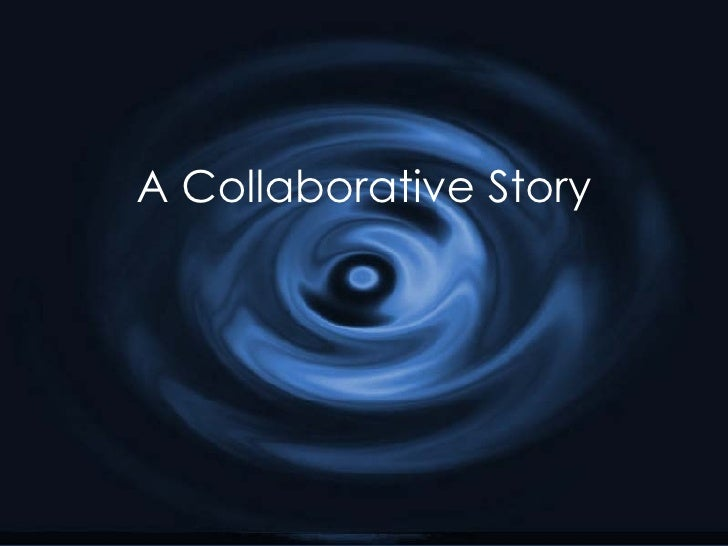 A Collaborative Story