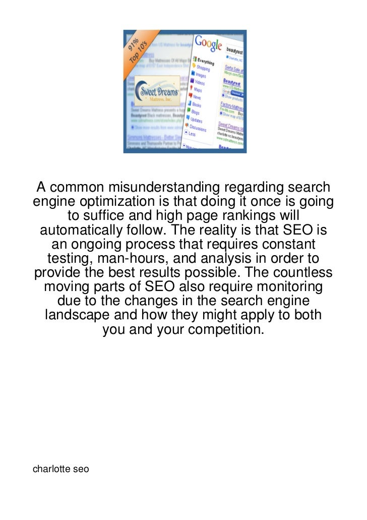 A common misunderstanding regarding searchengine optimization is that doing it once is going      to suffice and high page...